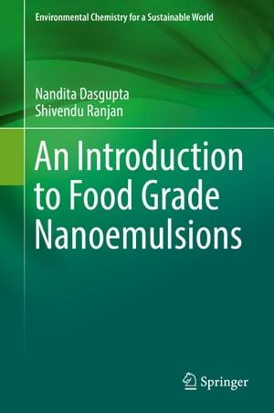 An Introduction to Food Grade Nanoemulsions【電子書籍】[ Nandita Dasgupta ]