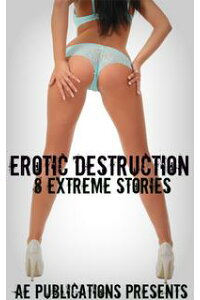 EroticDestruction:8ExtremeStories