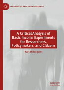 A Critical Analysis of Basic Income Experiments for Researchers, Policymakers, and Citizens