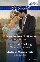 Drawn To Lord Ravenscar/To Tempt A Viking/Mistress Masquerade