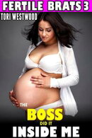 The Boss Did It Inside Me : Fertile Brats 3 (Brat Breeding Erotica Age Gap Age Difference Pregnancy XXX Erot…