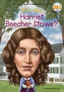 Who Was Harriet Beecher Stowe?