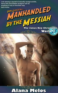 Manhandled by the Messiah【電子書籍】[ Alana Melos ]