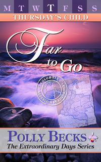 Thursday's Child: Far To Go【電子書籍】[ Polly Becks ]