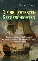 Die beliebtesten Seegeschichten ? Die Abenteuer berühmter Seehelden, Epische Seeschlachten, Erzählungen, …