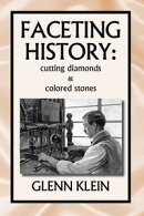 Faceting History: Cutting Diamonds and Colored Stones