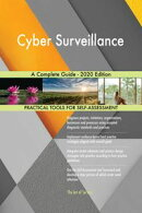 Cyber Surveillance A Complete Guide - 2020 Edition