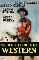 Sieben glorreiche Western #13