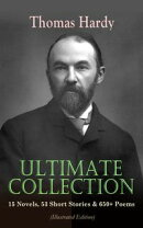 THOMAS HARDY Ultimate Collection: 15 Novels, 53 Short Stories & 650+ Poems (Illustrated Edition)