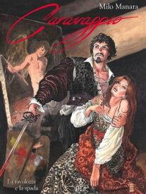 Caravaggio 1 La tavolozza e la spada【電子書籍】[ Milo Manara ]