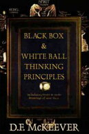 Black Box and White Ball Thinking Principles