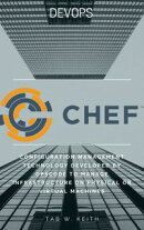 Chef: configuration management technology developed by Opscode to manage infrastructure on physical or virtu…