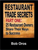Restaurant Trade Secrets Part One: 25 Restaurant Owners Share Their Keys to Success