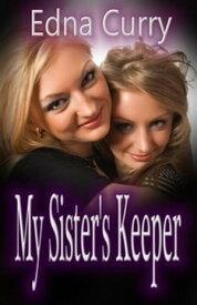 My Sister's KeeperMinnesota Romance novel series【電子書籍】[ Edna Curry ]