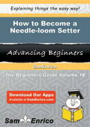 How to Become a Needle-loom Setter
