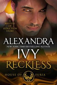 RECKLESS:HOUSEOFFURIA:AMASTERSOFSEDUCTIONNOVELLA