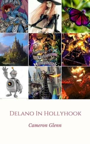 Delano in Hollyhook【電子書籍】[ Cameron Glenn ]