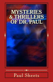 Mysteries & Thrillers of Dr. Paul【電子書籍】[ Paul Sheets ]