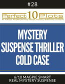 """Perfect 10 Mystery / Suspense / Thriller Cold Case Plots #28-6 """"MAGPIE SMART – REAL MYSTERY SUSPENSE"""""""