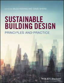 Sustainable Building DesignPrinciples and Practice【電子書籍】