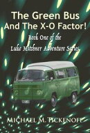 The Green Bus And The X-O Factor! Book One of the Luke Mitchner Series
