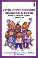 Gender Diversity and LGBTQ Inclusion in K-12 Schools