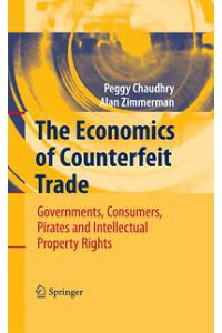 TheEconomicsofCounterfeitTradeGovernments,Consumers,PiratesandIntellectualPropertyRights
