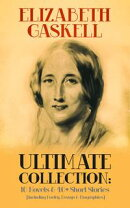 ELIZABETH GASKELL Ultimate Collection: 10 Novels & 40+ Short Stories (Including Poetry, Essays & Biographies…