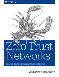 Zero Trust NetworksBuilding Secure Systems in Untrusted Networks【電子書籍】[ Evan Gilman ]
