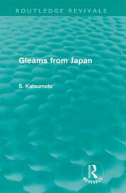 Gleams From Japan【電子書籍】[ S. Katsumata ]