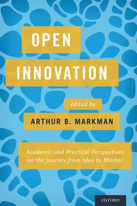 Open InnovationAcademic and Practical Perspectives on the Journey from Idea to Market【電子書籍】