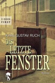 Das letzte Fenster【電子書籍】[ Karl-Gustav Ruch ]