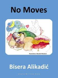 No Moves【電子書籍】[ Bisera Alikadic ]