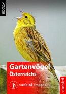 Gartenvögel Österreichs - Vögel Erkennen, Bestimmen und Schützen