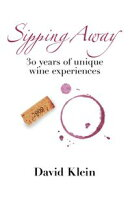 Sipping Away: 30 Years of Unique Wine Experiences
