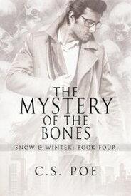 The Mystery of the Bones【電子書籍】[ C.S. Poe ]