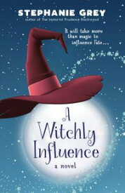 A Witchly Influence【電子書籍】[ Stephanie Grey ]
