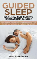Guided Sleep, Insomnia and Anxiety Meditations Start Sleeping Smarter With Guided Meditation, Used for Kids …
