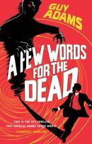A Few Words For The Dead