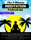 "The 5 Minute Meditation Paradise: The Ultimate ""How to Meditate Guide"" to Help You Increase Mindfulness an…"