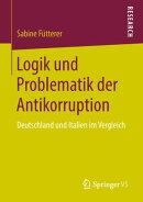 Logik und Problematik der Antikorruption