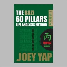 The BaZi 60 Pillars Life Analysis Method - BING Yang Fire【電子書籍】[ Yap Joey ]