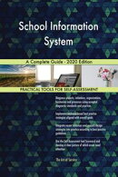 School Information System A Complete Guide - 2020 Edition