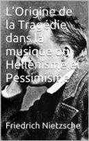 L'Origine de la Tragédie dans la musique ou Hellénisme et Pessimisme