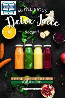 6 Delicious Detox Juice Recipes