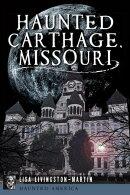 Haunted Carthage, Missouri