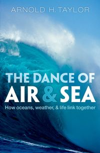 TheDanceofAirandSeaHowoceans,weather,andlifelinktogether