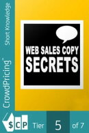Web Sales Copy Secrets: How To Create A Website Sales Letter That Sells Like Crazy!