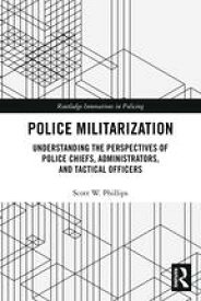 Police MilitarizationUnderstanding the Perspectives of Police Chiefs, Administrators, and Tactical Officers【電子書籍】[ Scott W. Phillips ]