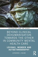 Beyond Clinical Dehumanisation towards the Other in Community Mental Health Care